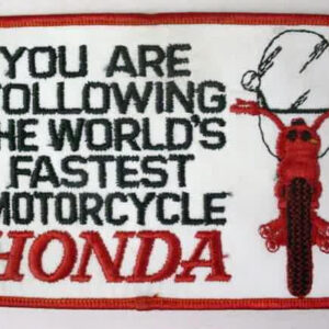HONDA You Are Following World's Fastest Motorcycle jacket patch